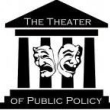 The Theater of Public Policy